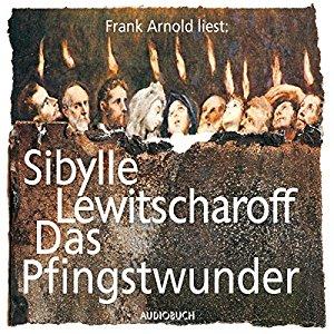 sibylle-lewitscharoff-das-pfingswunder