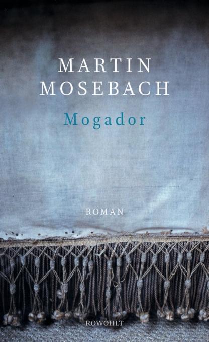 Martin-mosebach-mogador.jpg