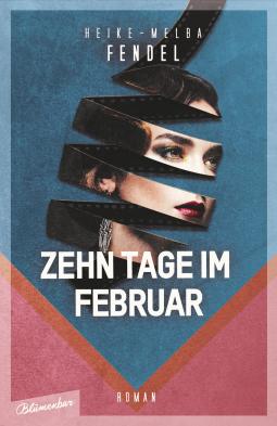 heike-melba-fendel-zehn-tage-im-februar.png