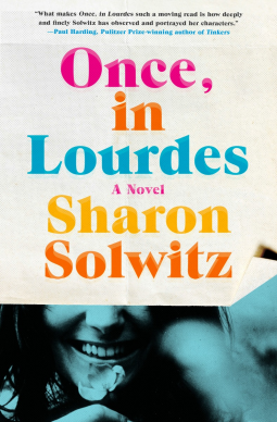 sharon-solwitz-once-in-lourdes.png