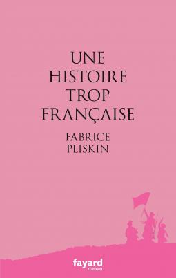 fabrice-pliskin-une-histoire-trop-francaise