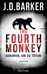 The Fourth MonkeyGeboren um zu toeten von JD Barker