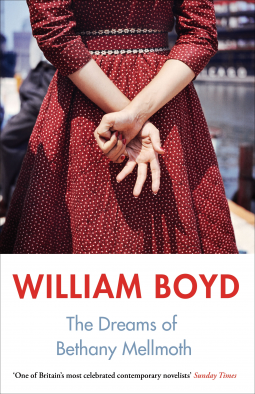 william-boyd-the dreams-of-bethany-mellmoth.png