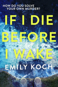 emily-koch-if-i-die-before-iwake