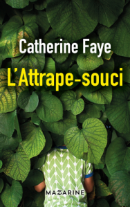 catherine-faye-lattrape-souci