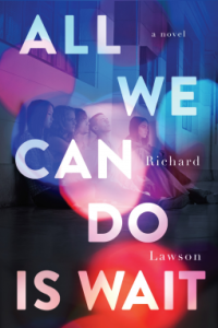 richard-lawson-all-we-can-do-is-wait