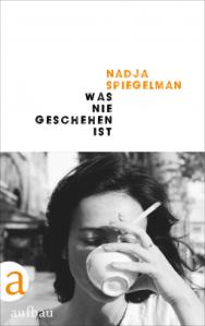 nadja-spiegelmann-was-nie-geschehen-ist