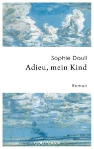 Adieu mein Kind von Sophie Daull