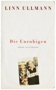 Die Unruhigen von Linn Ullmann