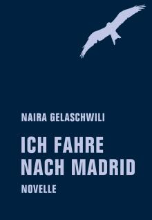 naira-gelaschwili-ich-fahre-nach-madrid