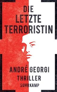 andre-georgi-die-letzte-terroristin
