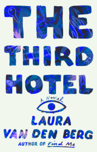 laura-van-den-berg-the-third-hotel