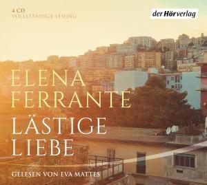 Laestige Liebe von Elena Ferrante