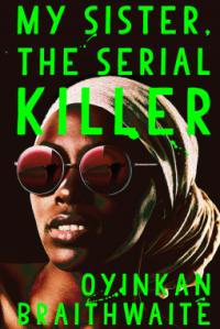 oyikan-braithwaite-my-sister-the-serial-killer