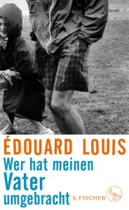edouard-louis-wer-hat-meinen-vater-umgebracht