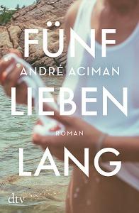 andre-aciman-fünf-lieben-lang