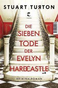 stuart-turton-die-sieben-tode-der-evelyn-hardcastle