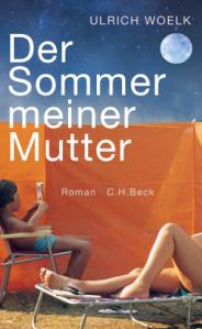 ulrich-woelk-der-sommer-meiner-mutter