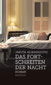 jakuta-alikavazovic-das-fortschreiten-der-nacht