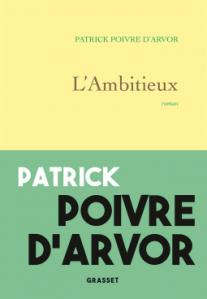 Patrick Poivre d'arvor l'ambitieux