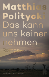 Matthias Politycki das kann uns keiner nehmen