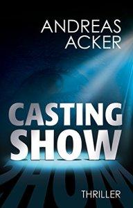 andreas acker -castingshow