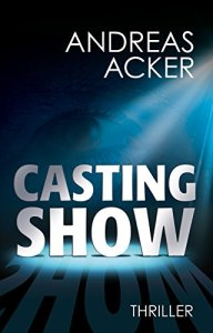 andreas acker -castingshow