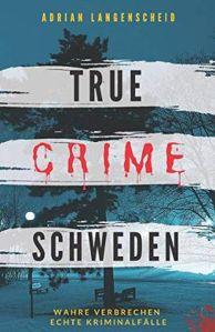 adrian langenscheid true crime schweden
